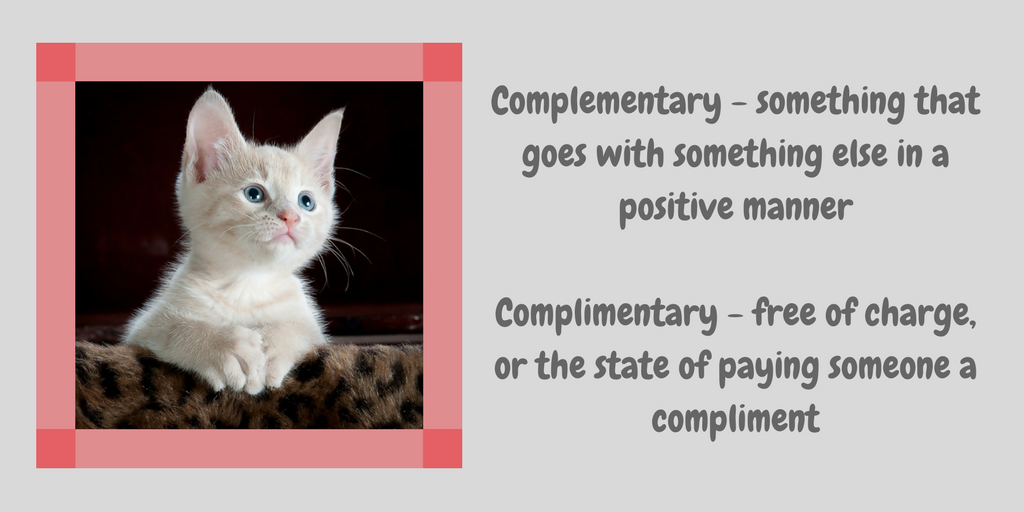 Complementary - something that goes with something else in a positive mannerComplimentary - free of charge, or the state of paying someone a compliment