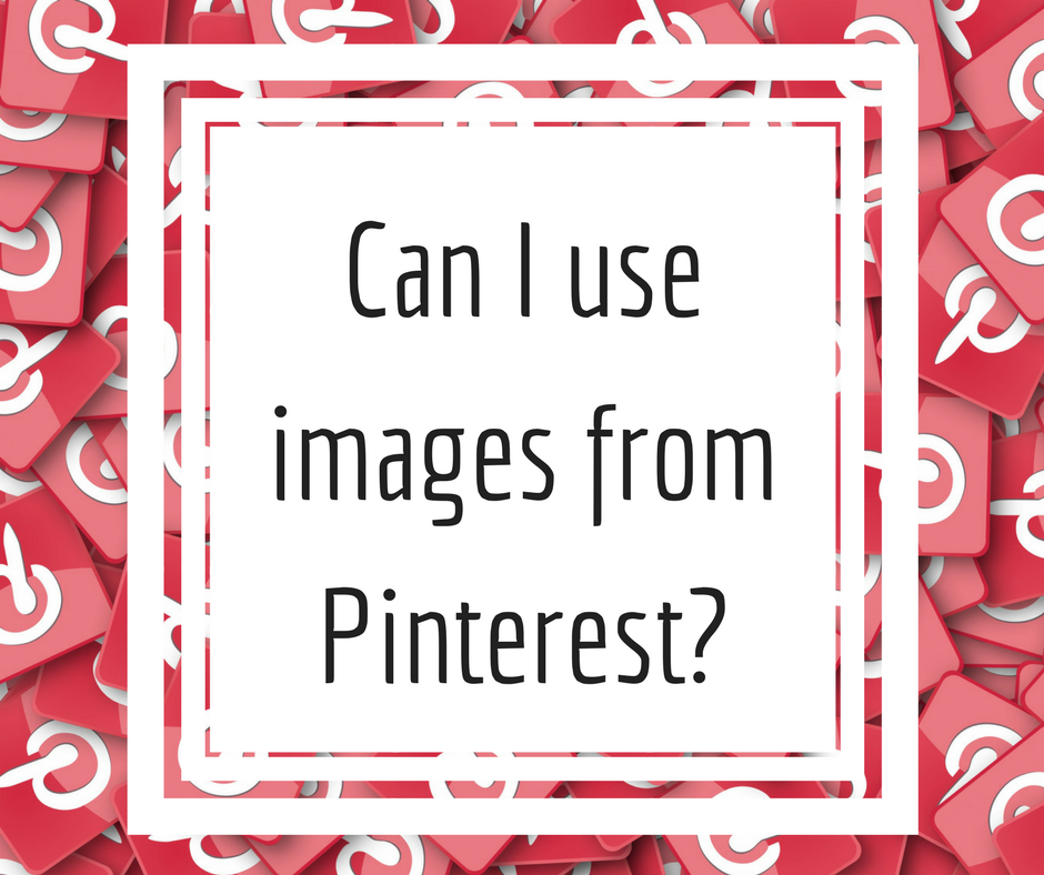 Can you use images from Pinterest?