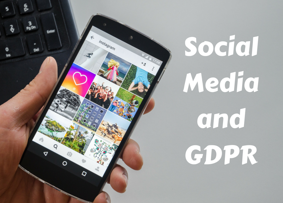 GDPR and Social Media: how do the new data protection regulations affect how we use social media?
