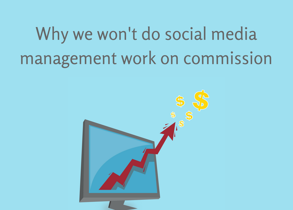 Why we won't do social media work on commission