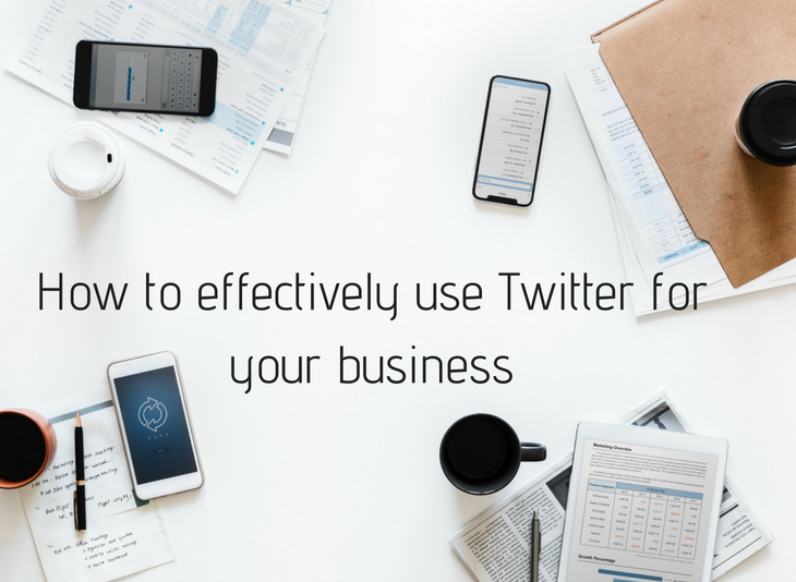 How to effectively use Twitter for your business