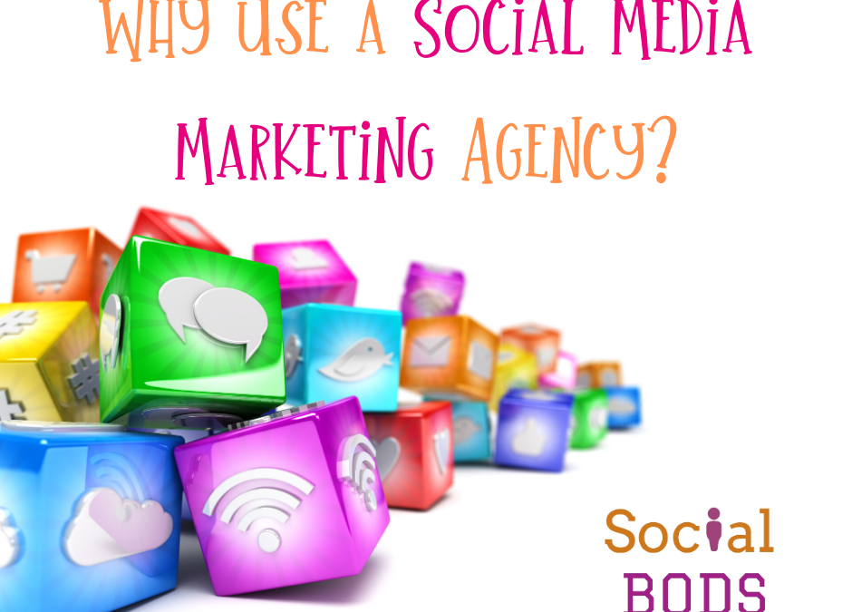 Why use a social media marketing agency?