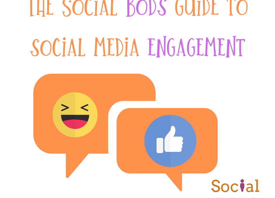 The Social Bods Guide to Social Media Engagement